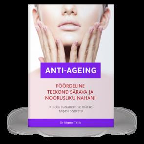 Anti-ageing. Pöördeline teekond särava ja noorusliku nahani